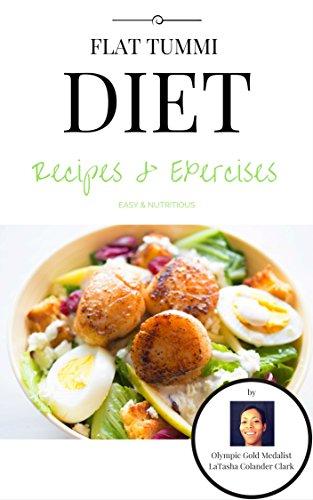 Flat Tummi Diet : Recipes & Exercises by [Colander Clark, LaTasha]