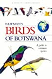 Birds of Botswana, Ken Newman, 1868127400