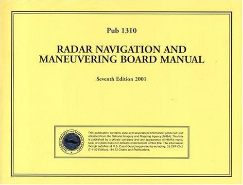PUB1310 Radar Navigation and Maneuvering Board Manual Seventh Edition 2001