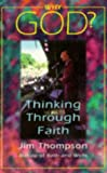Why God?: Thinking Through Faith, Jim Thompson, 0264673883