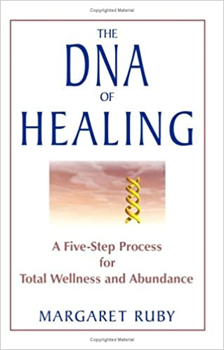 The dna of healing a five step process for total wellness and the dna of healing a five step process for total wellness and abundance margaret ruby 9781571744692 amazon books malvernweather Image collections