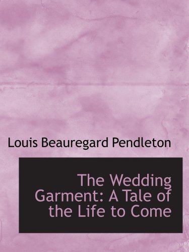 The Wedding Garment: A Tale of the Life to Come pdf epub
