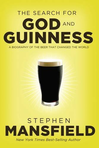 the-search-for-god-and-guinness-a-biography-of-the-beer-that-changed-the-world