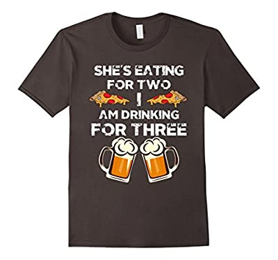 She's Eating for Two I am Drinking for Three Shirt Pregnancy Gift Tee Funny Drinking T-Shirt