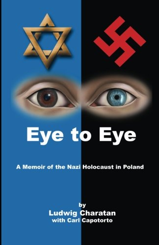 Download Eye to Eye: A Memoir of the Nazi Holocaust in Poland PDF