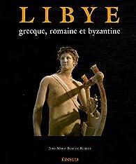 Libye grecque, romaine et byzantine par Jean-Marie Blas de Roblès