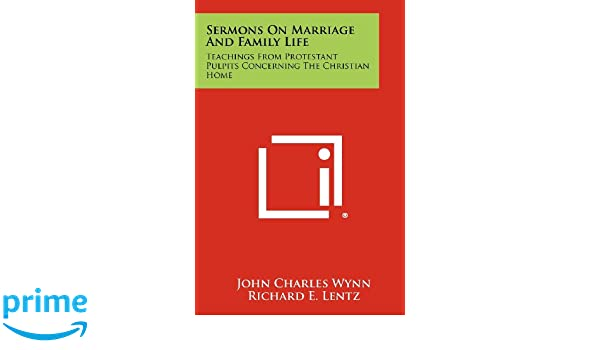 Sermons on Marriage and Family Life: Teachings from Protestant