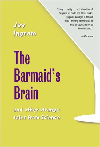 Read Online The Barmaid's Brain: And Other Strange Tales from Science pdf epub