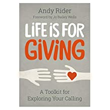 Life Is for Giving: A Toolkit for Exploring Your Calling