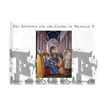 Fra Angelico and the Chapel of Nicholas V: Recent Restorations of the Vatican Museums, Vol 3