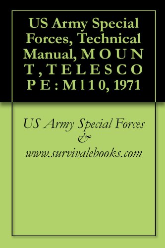US Army Special Forces, Technical Manual, M O U N T , T E L E S C O P E : M l 1 0, 1971