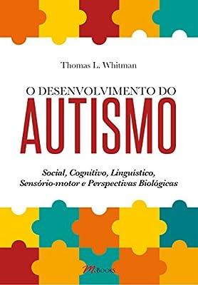 O Desenvolvimento do Autismo by M.Books