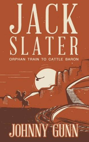 jack-slater-orphan-train-to-cattle-baron