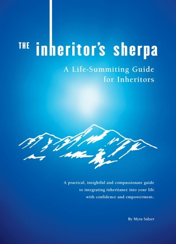 The Inheritor's Sherpa: A Life-Summiting Guide for Inheritors (Sherpa Guide)