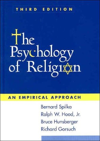 The Psychology of Religion, Third Edition: An Empirical Approach