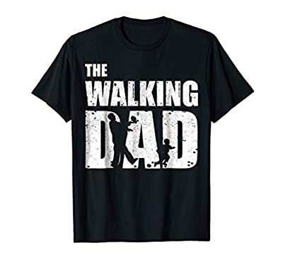 Funny The Walking Dad T-Shirt Gift Father's Day Tee Shirt