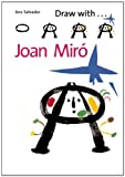 Draw with Joan Miró, Gallimard Jeunese and Ana Salvador, 1847802729