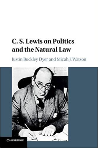 C s lewis on politics and the natural law justin buckley dyer c s lewis on politics and the natural law justin buckley dyer micah j watson 9781107518971 amazon books fandeluxe Images