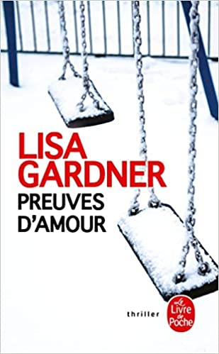 Preuves D Amour French Edition Lisa Gardner