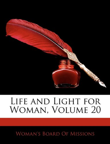 Life and Light for Woman, Volume 20 ebook