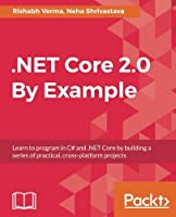 .NET Core 2.0 By Example Front Cover