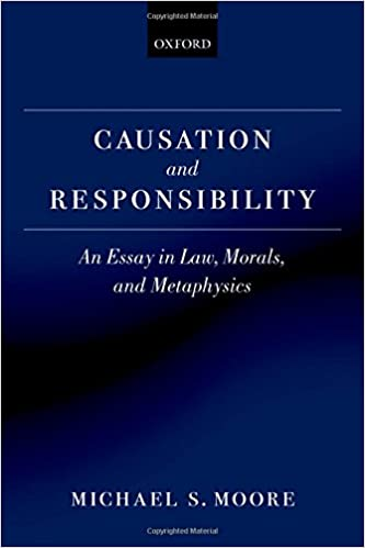 com causation and responsibility an essay in law morals  causation and responsibility an essay in law morals and metaphysics 1st edition