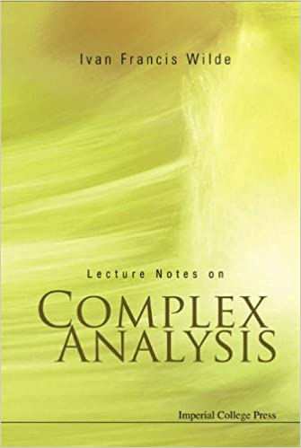 Lecture Notes on Complex Analysis by Ivan Francis Wilde (2006-04-11)
