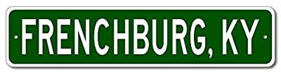 Custom Aluminum Sign FRENCHBURG, KENTUCKY US City and State Name Sign