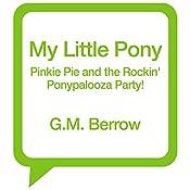 Pinkie Pie and the Rockin' Ponypalooza Party!: My Little Pony: Friendship Is Magic, Book 2   G. M. Berrow