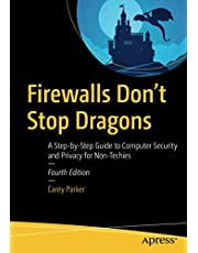 Firewalls Don't Stop Dragons: A Step-by-Step Guide to Computer Security and Privacy for Non-Techies