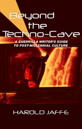 Beyond the Techno-Cave:  Guerrilla Writer's Guide To Postmillennial Culture pdf