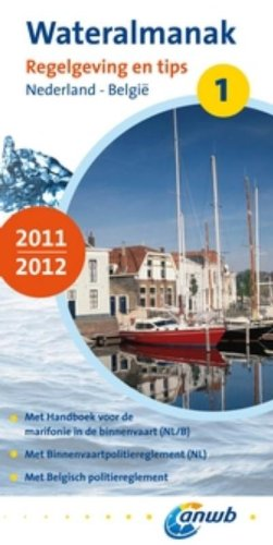 Wasseralmanach 1 2011/2012: Nederland - Belgie (Wateralmanak: Regelgeving en tips nederland en belgie, Band 1)