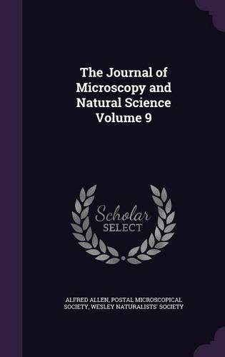 The Journal of Microscopy and Natural Science Volume 9 ebook