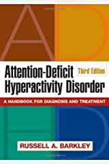 Attention-Deficit Hyperactivity Disorder, Third Edition: A Handbook for Diagnosis and Treatment Hardcover