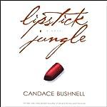 Lipstick Jungle: A Novel | Candace Bushnell