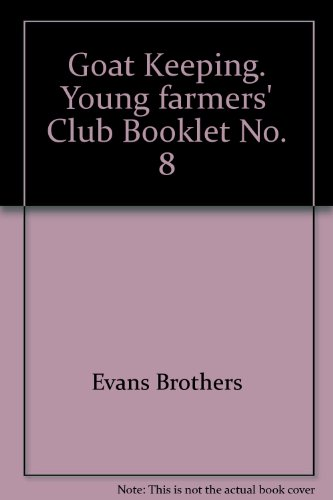 Goat Keeping. Young farmers' Club Booklet No. 8