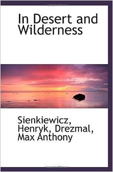 Book In Desert and Wilderness by Sienkiewicz, Henryk (2009-07-10)