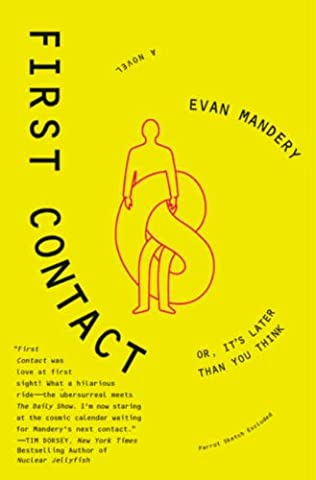 First Contact: Or, It's Later Than You Think (First Contact Mandery)