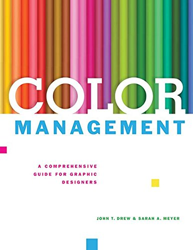 Color Management: A Comprehensive Guide for Graphic Designers (Color Management)