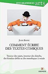 Comment écrire des textes comiques (Petite bibliothèque des arts) (French Edition)