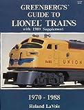 Greenberg's Guide to Lionel Trains, 1970-1988, Roland La Voie, 0897781171