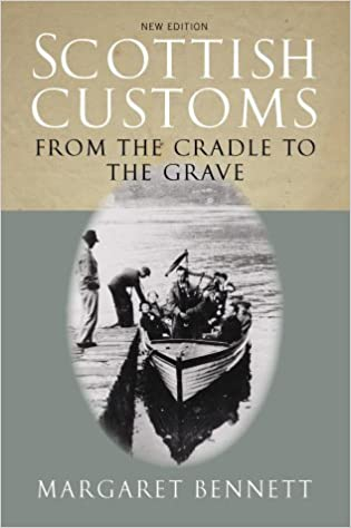 Scottish Customs from the Cradle to the Grave by Margaret Bennett (1-Mar-2011)