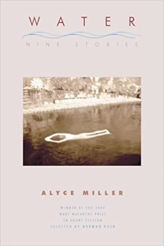Book Water: Nine Stories (Mary Mccarthy Prize in Short Fiction) by Miller, Alyce (January 1, 2008)