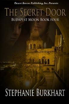 The Secret Door (Budapest Moon Book 4) by [Burkhart, Stephanie]