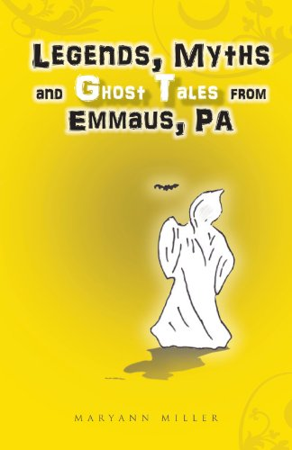 Legends, Myths and Ghost Tales From Emmaus, (Emmaus Pa)