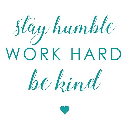 Turquoise Inspirational Saying Stay Humble Work Hard Be Kind Motivational Vinyl Wall Decals for The Home, Office, or Classroom (Decor Office Turquoise)