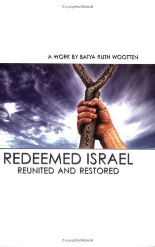 Redeemed Israel - Reunited and Restored
