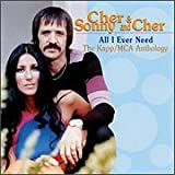Cher and Sonny and Cher: All i Ever Need