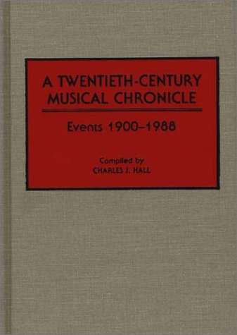 a-twentieth-century-musical-chronicle-events-1900-1988-music-reference-collection