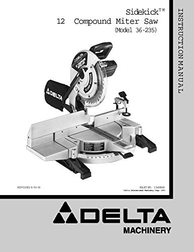 Delta 36-235 Sidekick 12 Compound Miter Saw Instruction Manual Reprint